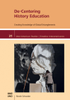 De-Centering History Education: Creating Knowledge of Global Entanglements (Inter-American Studies) Cover Image