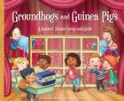 Groundhogs and Guinea Pigs: A Readers' Theater Script and Guide (Readers' Theater: How to Put on a Production) Cover Image