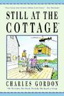 Still at the Cottage: Or the Cabin, the Shack, the Lake, the Beach, or Camp Cover Image