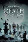Death Wouldn't Come Cover Image