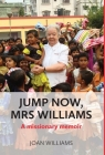 Jump Now, Mrs Williams: A missionary memoir Cover Image