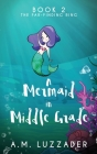 A Mermaid In Middle Grade: Book 2: The Far-Finding Ring Cover Image