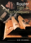 Router Tips & Techniques Cover Image