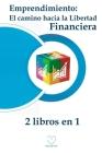 Emprendimiento: El camino hacia la libertad financiera (2 libros en 1) Cover Image