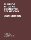 Florida Title 43 Domestic Relations 2021 Edition Cover Image
