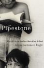Pipestone: My Life in an Indian Boarding School Cover Image