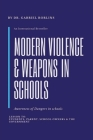 Modern Violence and Weapons in Schools: (Awareness of Dangers in Schools Lesson To: Students, Parent, School Owners, and the Government) Cover Image