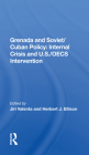 Grenada and Soviet/Cuban Policy: Internal Crisis and U.S./Oecs Intervention Cover Image