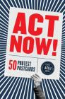 Act Now!: 50 Protest Postcards Cover Image