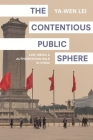 The Contentious Public Sphere: Law, Media, and Authoritarian Rule in China (Princeton Studies in Contemporary China #2) Cover Image