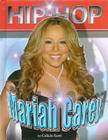 Mariah Carey (Hip Hop (Mason Crest Hardcover)) Cover Image