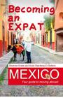 Becoming an Expat Mexico: Your guide to moving abroad Cover Image