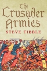 The Crusader Armies: 1099–1187 Cover Image