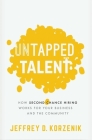 Untapped Talent: How Second Chance Hiring Works for Your Business and the Community Cover Image