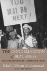 The Condemnation of Blackness: Race, Crime, and the Making of Modern Urban America, with a New Preface Cover Image