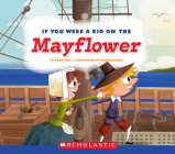If You Were a Kid on the Mayflower (If You Were a Kid) Cover Image