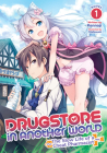 Drugstore in Another World: The Slow Life of a Cheat Pharmacist (Light Novel) Vol. 1 Cover Image