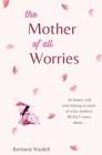 The Mother of all Worries Cover Image