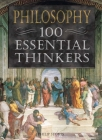 Philosophy 100 Essential Thinkers Cover Image