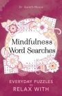 Mindfulness Word Searches: Everyday Puzzles to Relax With (Everyday Mindfulness Puzzles #3) Cover Image