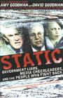 Static: Government Liars, Media Cheerleaders, and the People Who Fight Back Cover Image