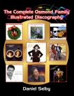 The Complete Osmond Family Illustrated Discography Cover Image