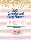 2021 Calendar and Daily Planner - Included Birthday reminder, Appointment and Year Goals Cover Image
