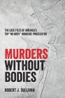 Murders without Bodies: The Case Files of America's Top