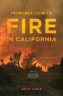 Introduction to Fire in California: Second Edition (California Natural History Guides) Cover Image