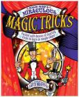 Magic Mike's Miraculous Magic Tricks: Packed with Dozens of Dazzling Tricks to Learn in Simple Steps! Cover Image