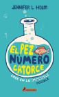 El Pez Número Catorce / The Fourteenth Goldfish Cover Image