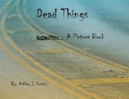 Dead Things A Picture Book Cover Image