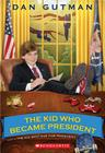 The Kid Who Became President Cover Image