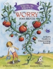 What to Do When You Worry Too Much: A Kid's Guide to Overcoming Anxiety (What to Do Guides for Kids) Cover Image