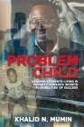 Problem Child: Leading Students Living in Poverty Towards Infinite Possibilities of Success Cover Image