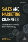 Sales and Marketing Channels: How to Build and Manage Distribution Strategy Cover Image