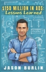$150 Million in Ads: Lessons Learned Cover Image