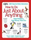 How to Do Just about Anything: Solve Problems, Save Money, Have Fun Cover Image