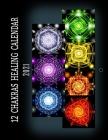 12 Chakras Healing Calendar 2021: Healing Chakras posters for each Months Meditation and Healing use all in a Calendar - 8.5