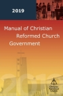Manual of Christian Reformed Church Government 2019 Cover Image