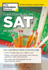 Crash Course for the SAT, 6th Edition: Your Last-Minute Guide to Scoring High (College Test Preparation) Cover Image