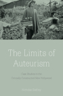 The Limits of Auteurism: Case Studies in the Critically Constructed New Hollywood Cover Image