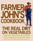 Farmer John's Cookbook: The Real Dirt on Vegetables Cover Image