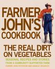 Farmer John's Cookbook: The Real Dirt on Vegetables Cover Image