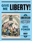 Give Me Liberty!: An American History Cover Image