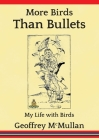 More Birds Than Bullets: My Life with Birds Cover Image