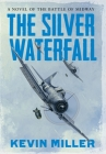 The Silver Waterfall: A Novel of the Battle of Midway Cover Image