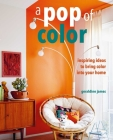 A Pop of Color: Inspiring ideas to bring color into your home Cover Image
