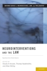 Neurointerventions and the Law: Regulating Human Mental Capacity Cover Image
