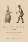 Against Sex: Identities of Sexual Restraint in Early America (Gender and American Culture) Cover Image